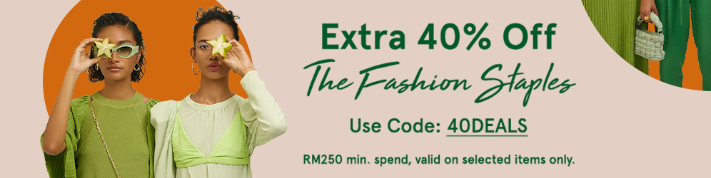 zalora.com.my - Extra 40% OFF  The Fashion Staples