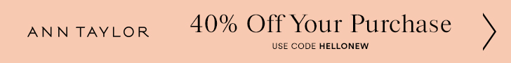 anntaylor.com - 40% OFF your purchase